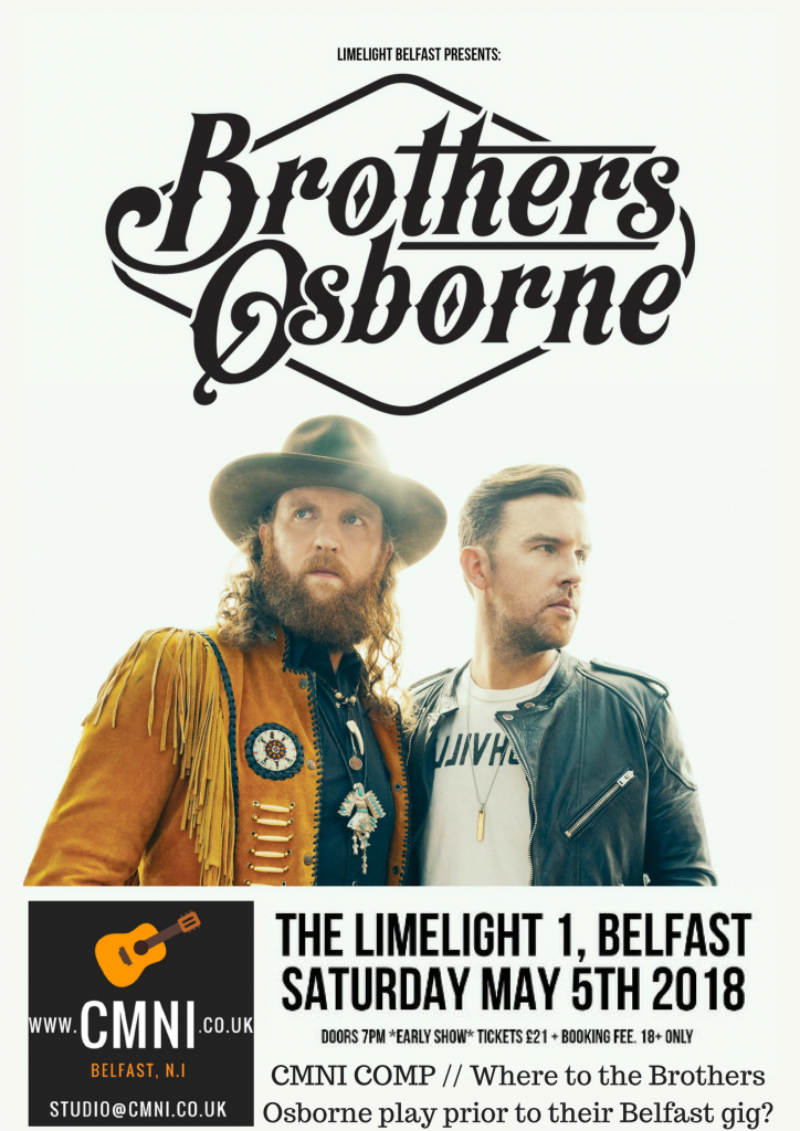 CMNI COMP %2F%2F Where to the Brothers Osborne play prior to their Belfast gig_